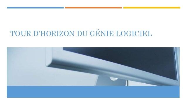 TOUR D'HORIZON DU GÉNIE LOGICIEL