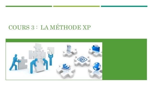 COURS 3 : LA MÉTHODE XP