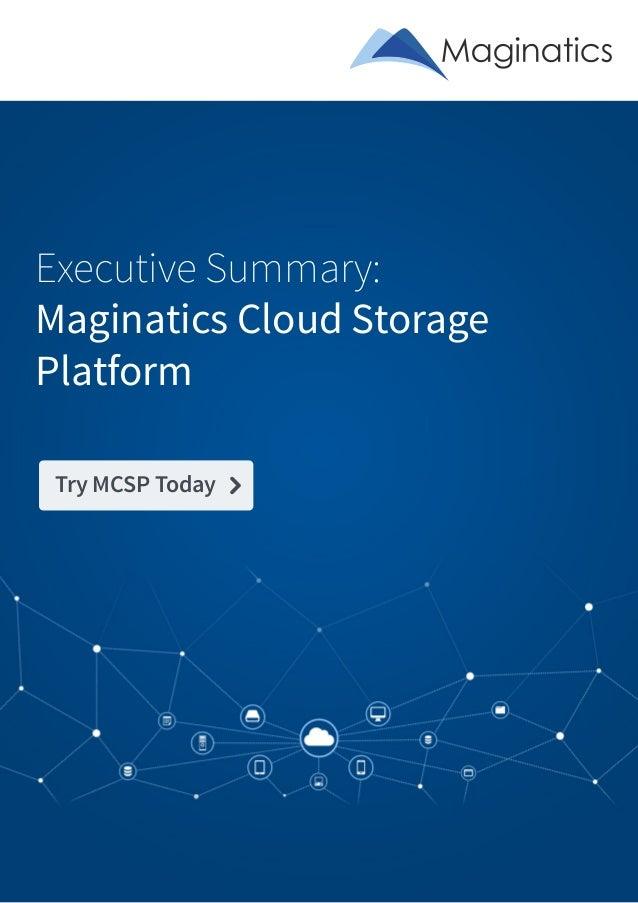 Executive Summary: Maginatics Cloud Storage Platform Try MCSP Today