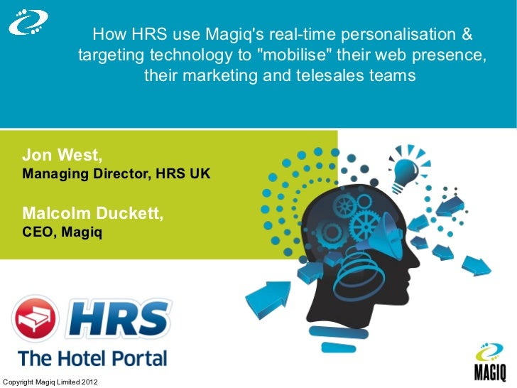 "How HRS use Magiqs real-time personalisation &                      targeting technology to ""mobilise"" their web presence,..."