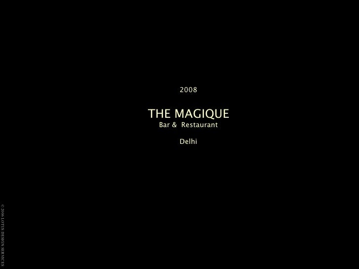 2008 THE MAGIQUE  Bar &  Restaurant  Delhi