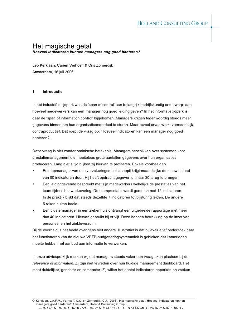 Het magische getal Hoeveel indicatoren kunnen managers nog goed hanteren?   Leo Kerklaan, Carien Verhoeff & Cris Zomerdijk...
