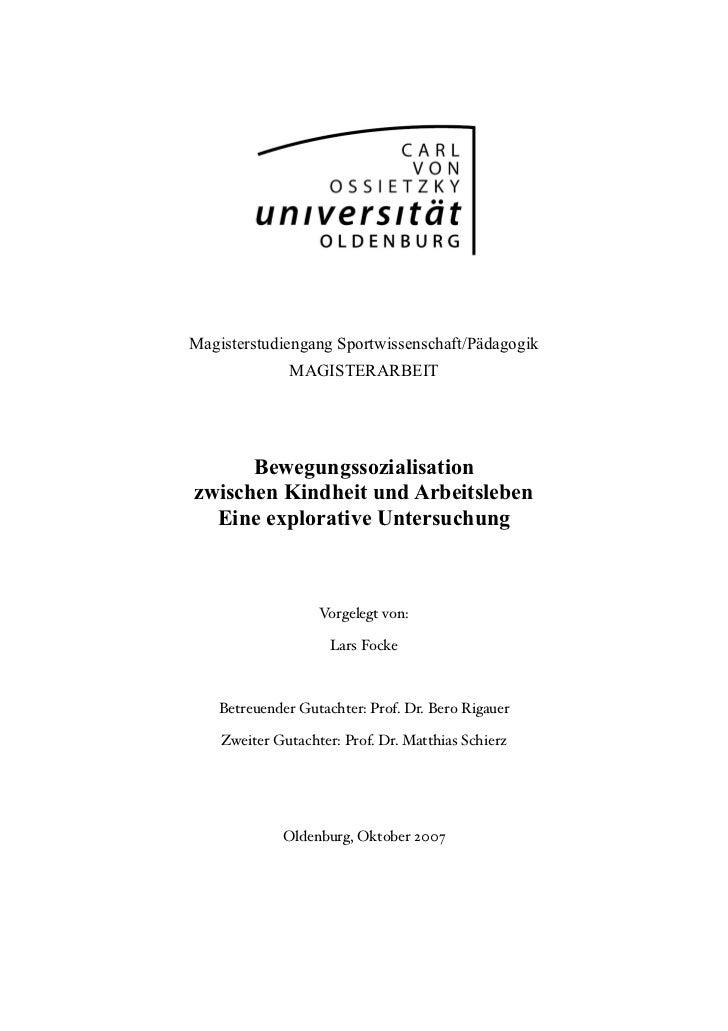 Magisterstudiengang Sportwissenschaft/Pädagogik              MAGISTERARBEIT      Bewegungssozialisationzwischen Kindheit u...