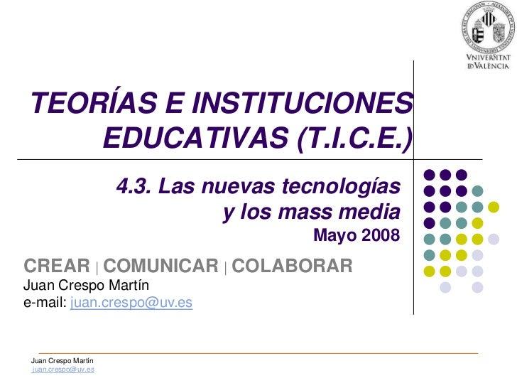 TEORÍAS E INSTITUCIONES    EDUCATIVAS (T.I.C.E.)                      4.3. Las nuevas tecnologías                         ...