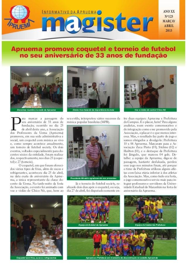 ANO XXNº123MARÇO/ABRIL2013Apruema promove coquetel e torneio de futebolno seu aniversário de 33 anos de fundaçãoPara marca...