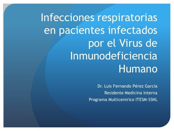 Infecciones respiratorias en pacientes infectados          por el Virus de      Inmunodeficiencia                 Humano  ...