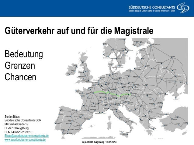 Augsburg/Dornbirn 25. November 2011 Güterverkehr auf und für die Magistrale Bedeutung Grenzen Chancen Impuls IHK Augsburg ...
