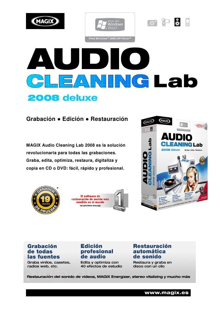 Grabación ● Edición ● Restauración    MAGIX Audio Cleaning Lab 2008 es la solución revolucionaria para todas las grabacion...