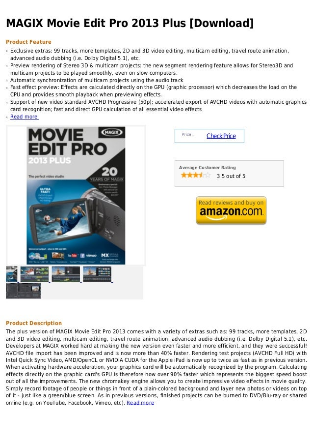 MAGIX Movie Edit Pro 2013 Plus [Download]Product Featureq   Exclusive extras: 99 tracks, more templates, 2D and 3D video e...
