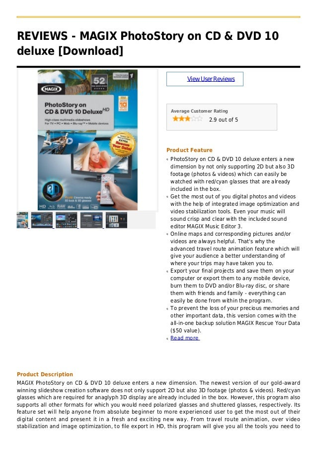 REVIEWS - MAGIX PhotoStory on CD & DVD 10deluxe [Download]ViewUserReviewsAverage Customer Rating2.9 out of 5Product Featur...
