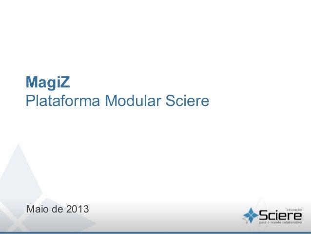 MagiZPlataforma Modular SciereMaio de 2013