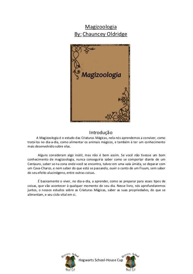 Magizoologia                               By: Chauncey Oldridge                                         Introdução       ...