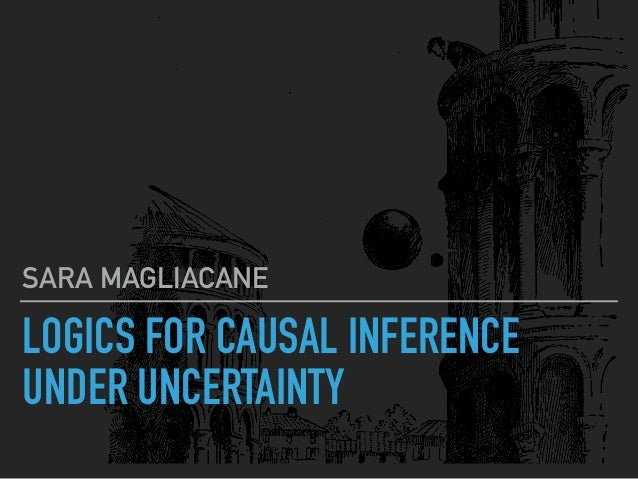 LOGICS FOR CAUSAL INFERENCE UNDER UNCERTAINTY SARA MAGLIACANE