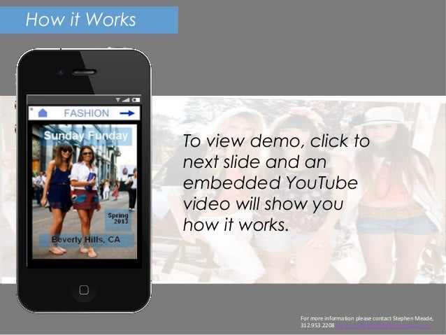How it Works               To view demo, click to               next slide and an               embedded YouTube          ...