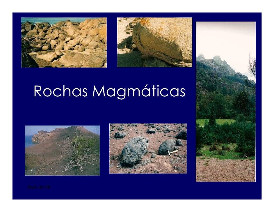 Rochas Magmáticas     Abril de 08