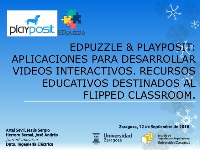 EDPUZZLE & PLAYPOSIT: APLICACIONES PARA DESARROLLAR VIDEOS INTERACTIVOS. RECURSOS EDUCATIVOS DESTINADOS AL FLIPPED CLASSRO...