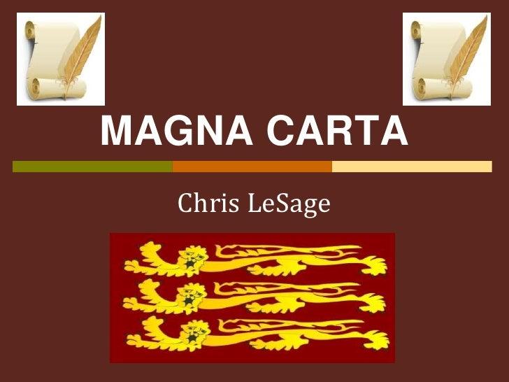 MAGNA CARTA<br />Chris LeSage<br />