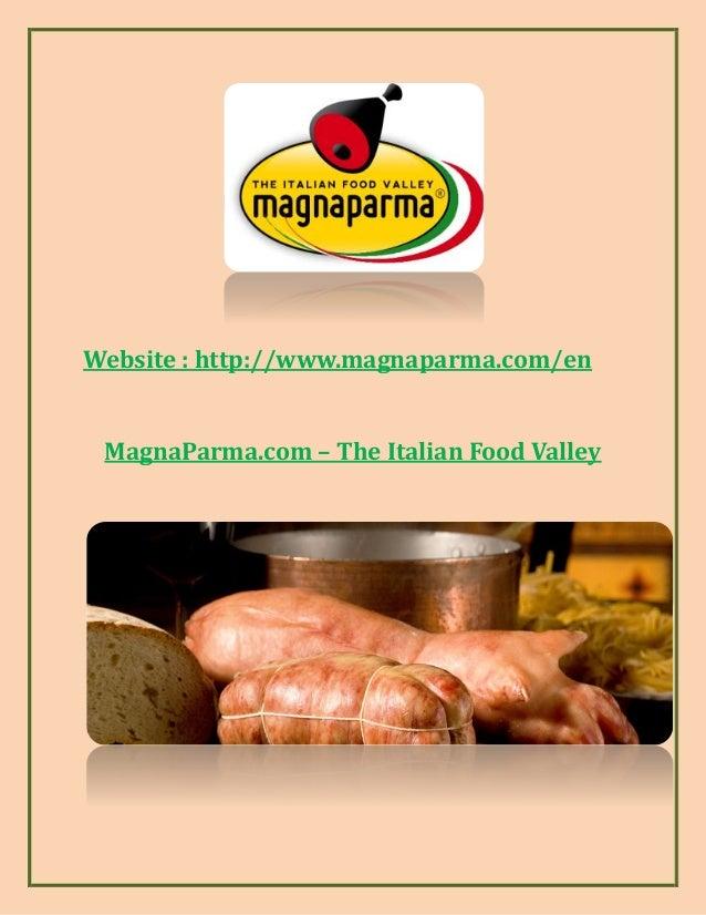 Website : http://www.magnaparma.com/en MagnaParma.com – The Italian Food Valley