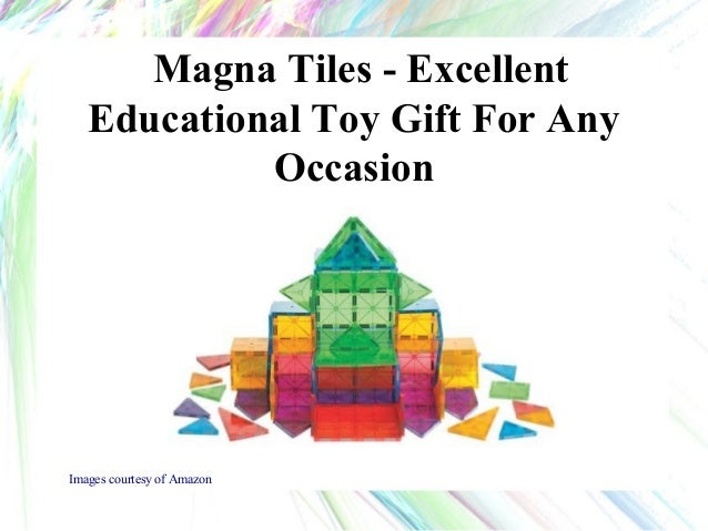 Magna Tiles - Excellent Educational Toy Gift For Any Occasion Images courtesy of Amazon