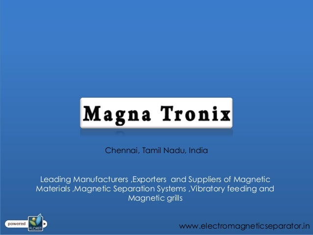 Chennai, Tamil Nadu, India Leading Manufacturers ,Exporters and Suppliers of MagneticMaterials ,Magnetic Separation System...