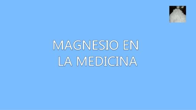 Definición Causas de la falta de Magnesio Magnesio y estrés El Magnesio y la dieta Incidencias • En los huesos • En la dia...