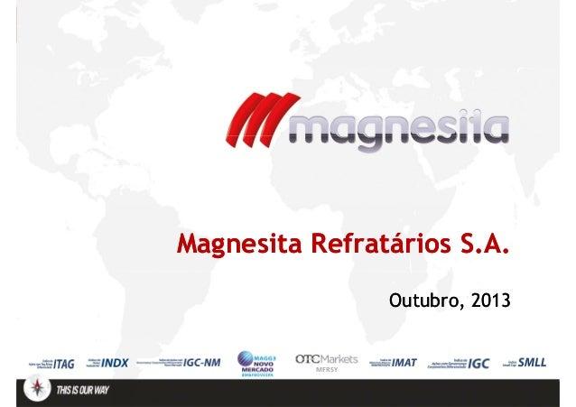 Magnesita Refratários S.A. Outubro, 2013  MFRSY