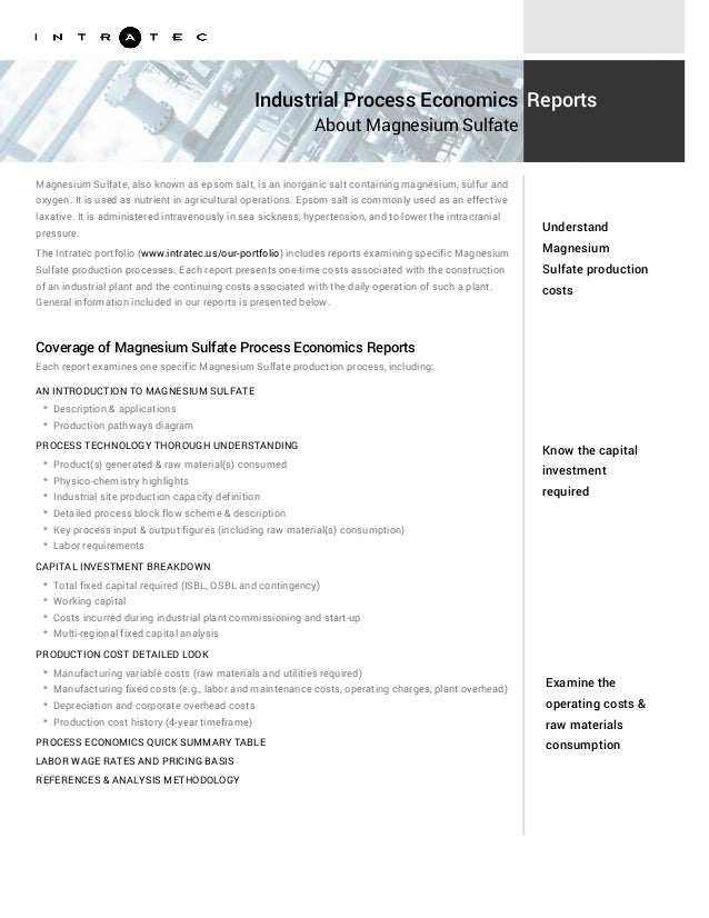 Know the capital investment required Examine the operating costs & raw materials consumption Magnesium Sulfate, also known...