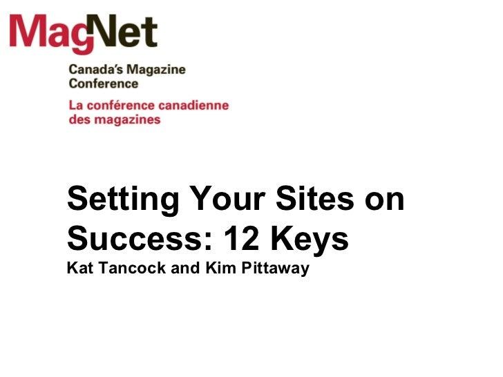 Setting Your Sites on Success: 12 Keys Kat Tancock and Kim Pittaway