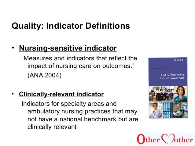 patient and nursing sensitive indicators Nurse-sensitive outcomes of advanced practice et al 1991) no mention is made of nurse-sensitive patient outcomes has proposed a set of nursing quality indicators, although these are targeted solely for acute care settings further.