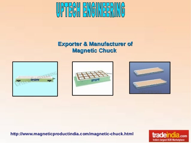 http://www.magneticproductindia.com/magnetic-chuck.html Exporter & Manufacturer ofExporter & Manufacturer of Magnetic Chuc...