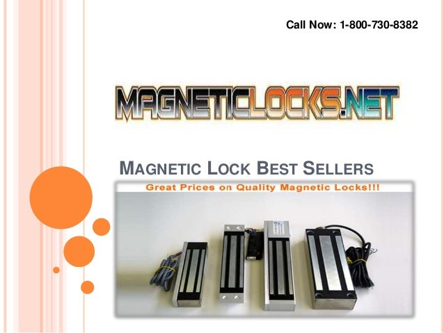 MAGNETIC LOCK BEST SELLERS Call Now: 1-800-730-8382