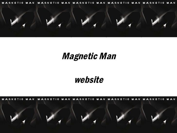 Magnetic Man website
