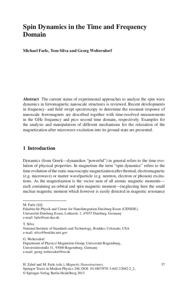 Spin Dynamics in the Time and Frequency Domain Michael Farle, Tom Silva and Georg Woltersdorf Abstract The current status ...
