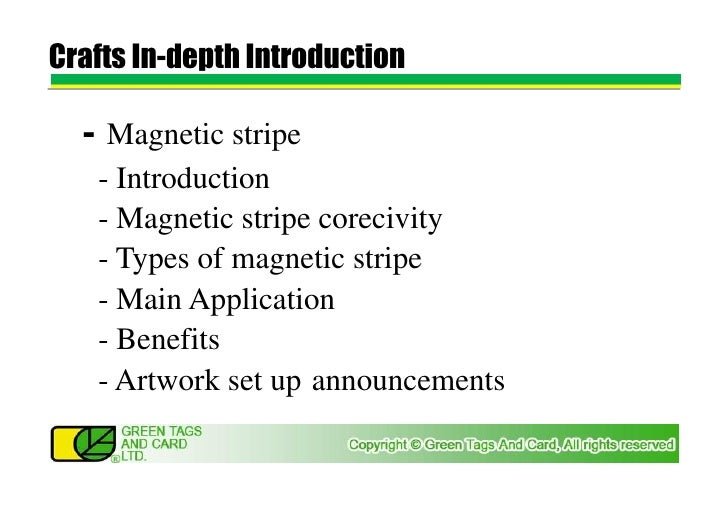 Crafts In-depth Introduction  - Magnetic stripe   - Introduction   - Magnetic stripe corecivity   - Types of magnetic stri...