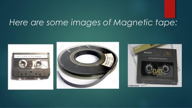 Magnetic tape Slide 2