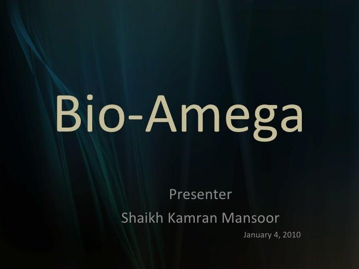 Bio-Amega Presenter Shaikh Kamran Mansoor January 4, 2010