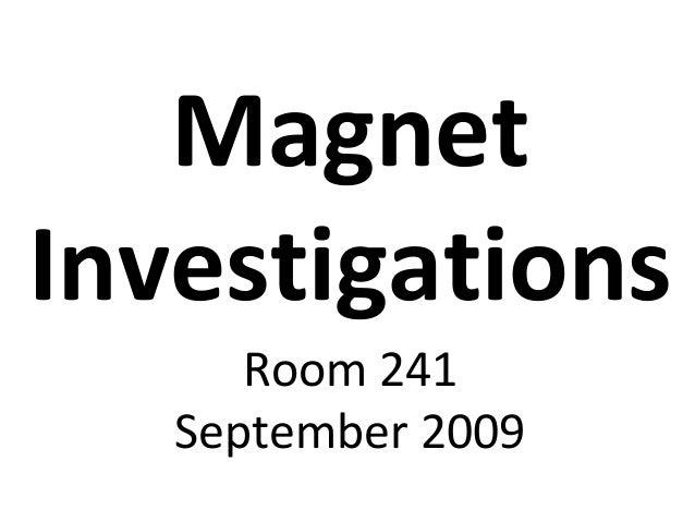 Magnet Investigations Room 241 September 2009