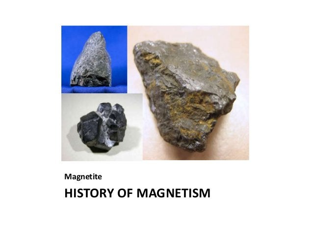 Magnetite HISTORY OF MAGNETISM