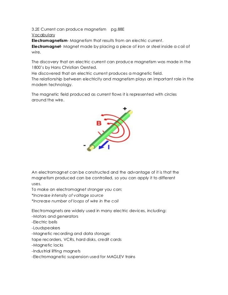 3.2E Current can produce magnetism pg.88EVocabularyElectromagnetism- Magnetism that results from an electric current.Elect...