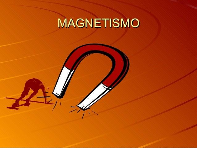 MAGNETISMOMAGNETISMO