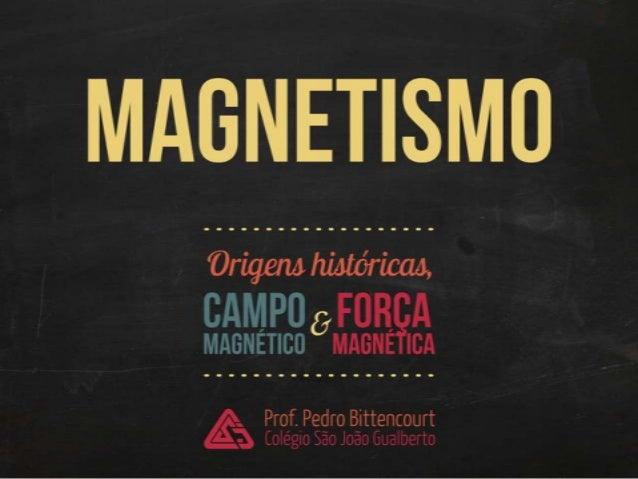 Magnetismo: introdução