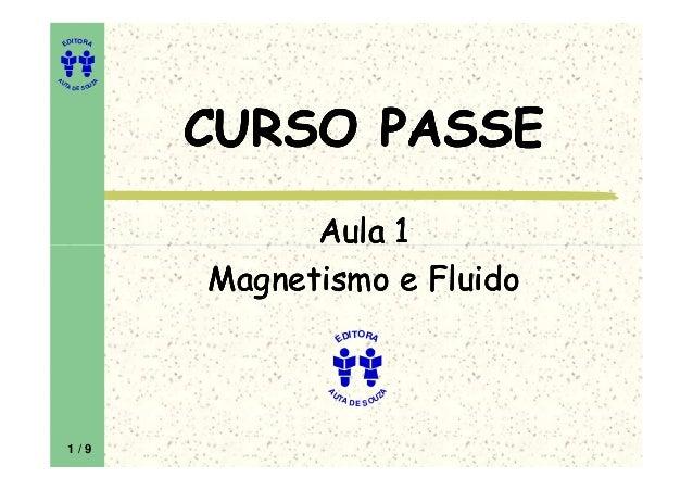 EDITORA A UTA DE SOUZ A CURSO PASSECURSO PASSECURSO PASSECURSO PASSE Aula 1Aula 1Aula 1Aula 1Aula 1Aula 1 Magnetismo e Flu...