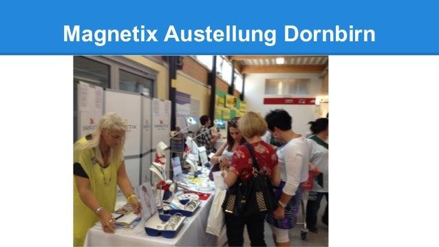 Magnetix Austellung Dornbirn