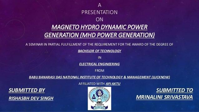Magneto hydro dynamic power generation (mhd power generation)