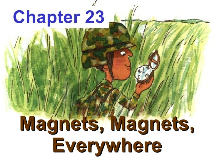 Magnets, Magnets, Everywhere Chapter 23