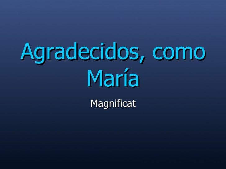 Agradecidos, como María Magnificat