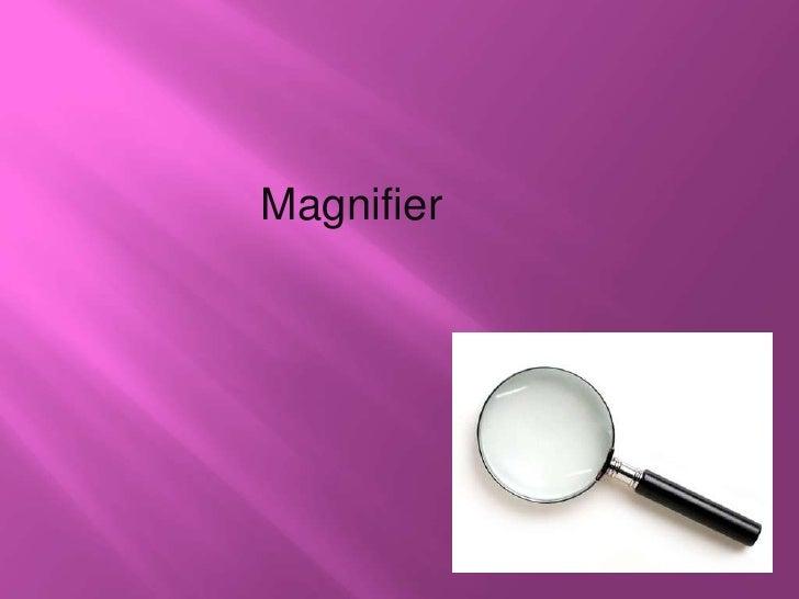Magnifier<br />