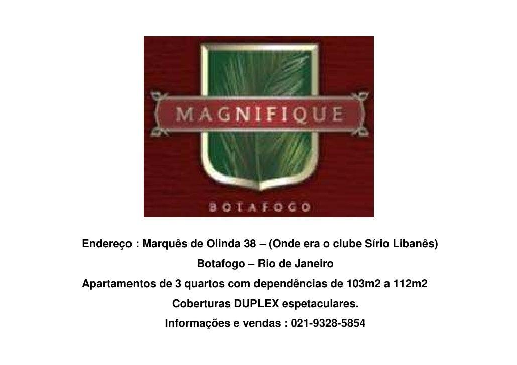 Endereço : Marquês de Olinda 38 – (Onde era o clube Sírio Libanês)                      Botafogo – Rio de Janeiro Apartame...
