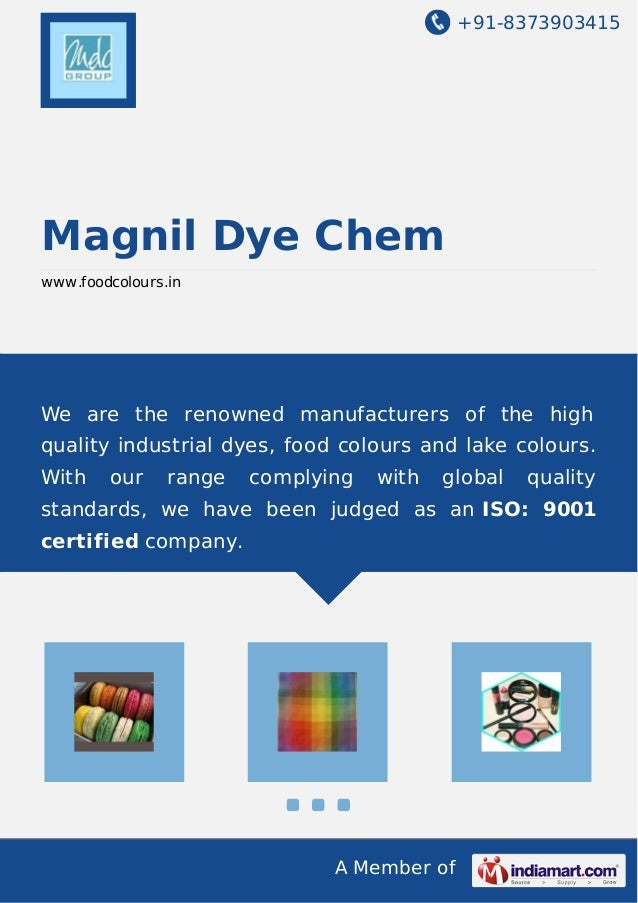 +91-8373903415 A Member of Magnil Dye Chem www.foodcolours.in We are the renowned manufacturers of the high quality indust...
