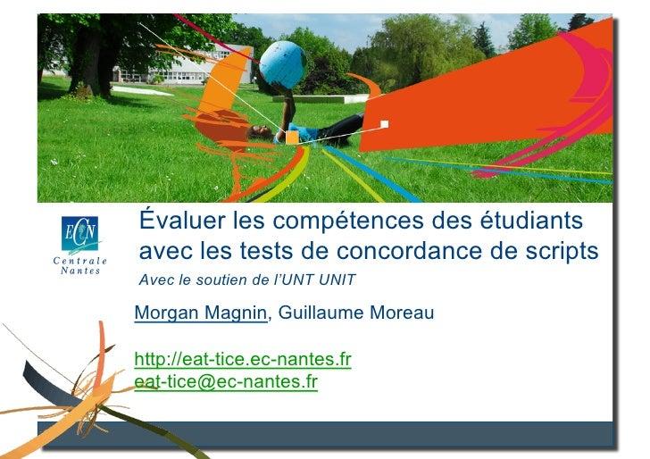 Utilisation des TCS en informatique Évaluer les compétences des étudiants avec les tests de concordance de scripts Avec le...
